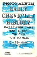 Early Chevrolet History: Passenger Cars 1912 To 1928, Trucks 1918 To 1945