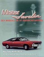 Mister Javelin: Guy Hadsall Jr At American Motors