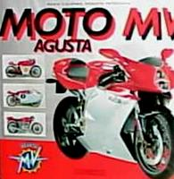 Moto MV Agusta: A History Of The Marque From The Birth To The Renaissance