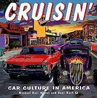 Cruisin': Car Culture In America