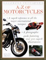 Illustrated Encyclopedia: A-Z Of Motorcycles