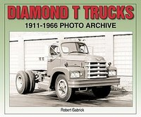 Diamond T Trucks 1911-1966 Photo Archive