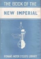 The Book Of The New Imperial: A Practical Guide For Owners Of New Imperial Motor-Cycles