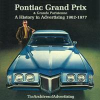 Pontiac Grand Prix And Grande Parisienne: A History In Advertising 1962-77